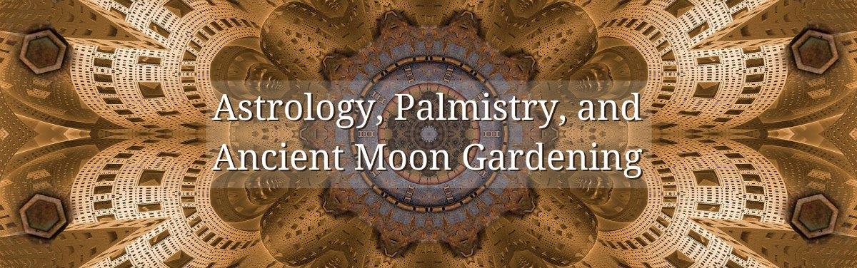 astrology palmistry moon lunar gardening